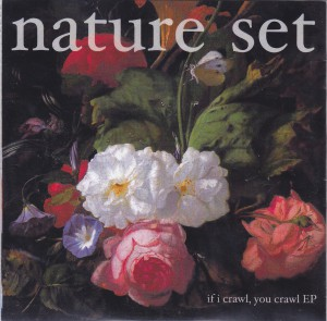 "NATURE SET - ""If I crawl, you crawl ep"" CD-EP (Dufflecoat, 2012)"