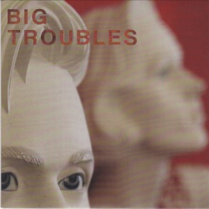 BigTroubles7