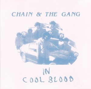 "CHAIN & THE GANG - ""In cool blood"" CD / LP (K, 2012)"