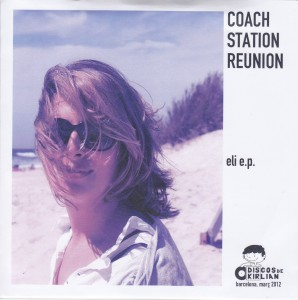 "COACH STATION REUNION - ""Eli e.p."" SINGLE 7"" (Discos de Kirlian, 2012)"