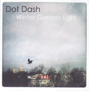 "DOT DASH - ""Winter garden light"" CD (The Beautiful Music, 2012)"