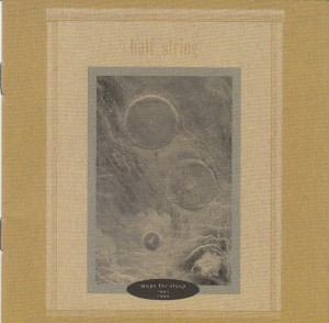 "HALF STRING - ""Maps for sleep 1991-1994"" CD / 2LP (Captured Tracks, 2012)"