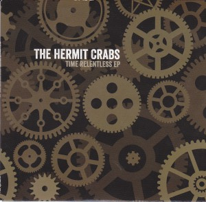 "THE HERMIT CRABS - ""Time relentless ep"" CD-EP (Matinée, 2012)"