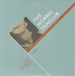 "THE HOBBES FANCLUB - ""Your doubting heart"" SINGLE 7"" (Shelflife, 2012)"