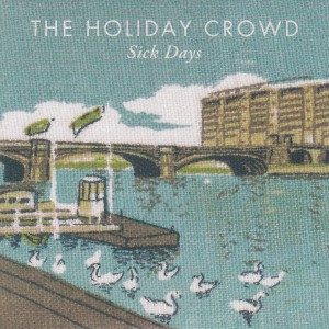 "THE HOLIDAY CROWD - ""Sick days"" SINGLE 7"" (Shelflife, 2012)"