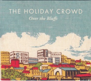 "THE HOLIDAY CROWD - ""Over the bluffs"" MINI-CD / MINI-LP (Shelflife /  New Romantic, 2012)"