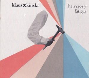 "KLAUS & KINSKI - ""Herreros y fatigas"" CD / 2LP (Jabalina, 2012)"