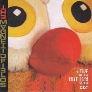 "THE MAGNETIC FIELDS - ""Love at the bottom of the sea"" CD / LP (Merge, 2012)"