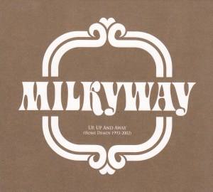 "MILKYWAY - ""Up, up and away (Home Demos 1993-2002)"" CD / LP (Elefant, 2012)"