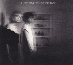 "THE RAVEONETTES - ""Observator"" CD / LP (Vice, 2012)"