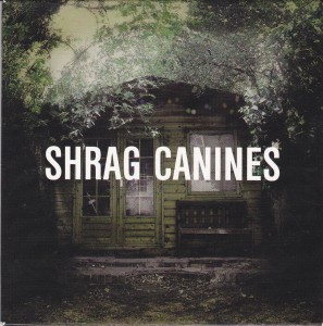 "SHRAG - ""Canines"" CD / LP (Fortuna Pop! / Where It's At Is Where You Are, 2012)"