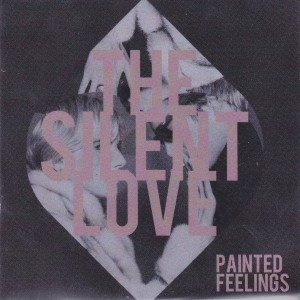"THE SILENT LOVE - ""Painted feelings"" CD-EP (Dufflecoat, 2012)"