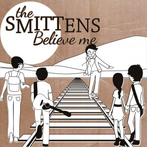 "THE SMITTENS - ""Believe me"" LP (Fika, 2012)"