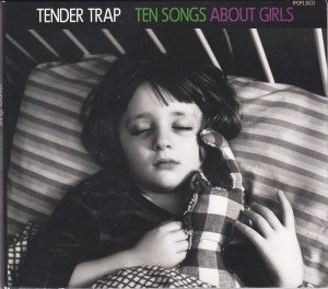 "TENDER TRAP - ""Ten songs about girls"" CD / LP (Fortuna Pop! / Slumberland, 2012)"