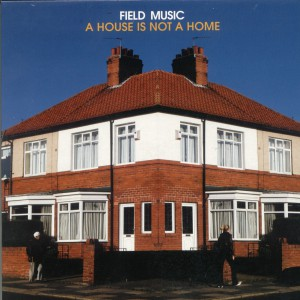 FieldMusic-AHouse7